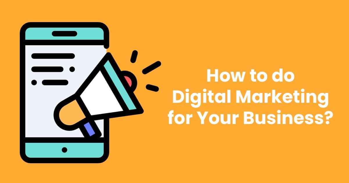 چطور برای کسب و کار خودتان، بازاریابی دیجیتال انجام دهید؟